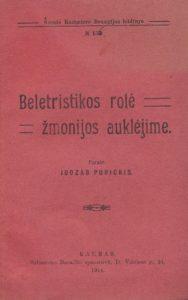 Beletristikos rolė žmonijos auklėjime / parašė Juozas Purickis. Kaunas, 1914. PAVB S 16977
