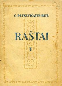 Raštai / G. Petkevičaitė-Bitė. [Kaunas], [1947]. T. 1. PAVB S 20-854