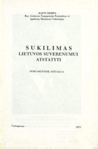 Sukilimas Lietuvos suverenumui atstatyti / Kazys Škirpa. Vašingtonas, 1973. PAVB S 10696