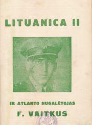 Visvalda, A. Lituanica II ir Atlanto nugalėtojas F. Vaitkus. Kaunas, 1935. 32 p. : iliustr., portr.