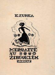 Zupka-Kecioris, Kazys. Mergaitė su žibuoklėm. Kaunas, 1938. 78 p. : iliustr.