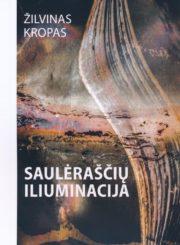 Žilvinas Kropas. Saulėraščių iliuminacija