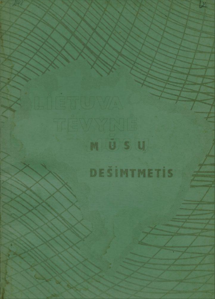 """Mūsų dešimtmetis : [Brazilijos lietuvių bendruomenės Literatūros būrelio veiklos apžvalga / redagavo Halina Mošinskienė]. São Paulo : B.L.B. Literatūros būrelis, 1982 ([São Paulo] : """"Mūsų Lietuvos"""" sp.). 143, [1] p."""